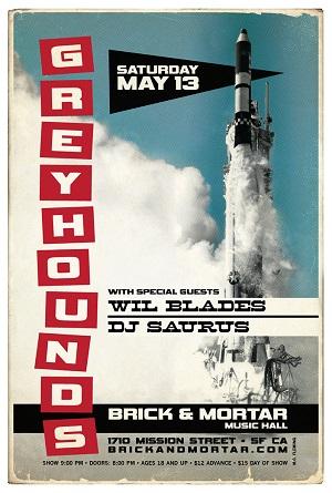 5/13 : Greyhounds plus Wil Blades @ Brick & Mortar Music Hall