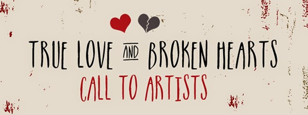Call To Artists True Love And Broken Hearts February Show