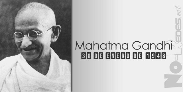 1948: Fallece Mahatma Gandhi,