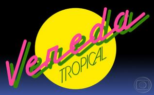 ... da Vereda Tropical