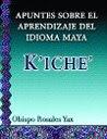 Apuntes sobre el Aprendizaje del Idioma K'iche'