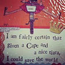 fairly-certain-cape-tiara-save-world-quote