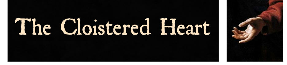 The Cloistered                                                   Heart