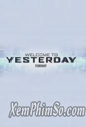 Du Hành Về Quá Khứ - Welcome To Yesterday