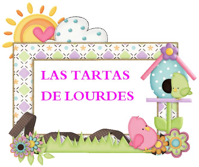 LAS TARTAS DE LOURDES y mas...