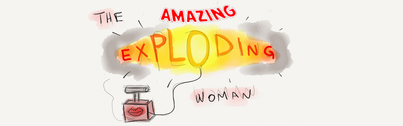The Amazing Exploding Woman