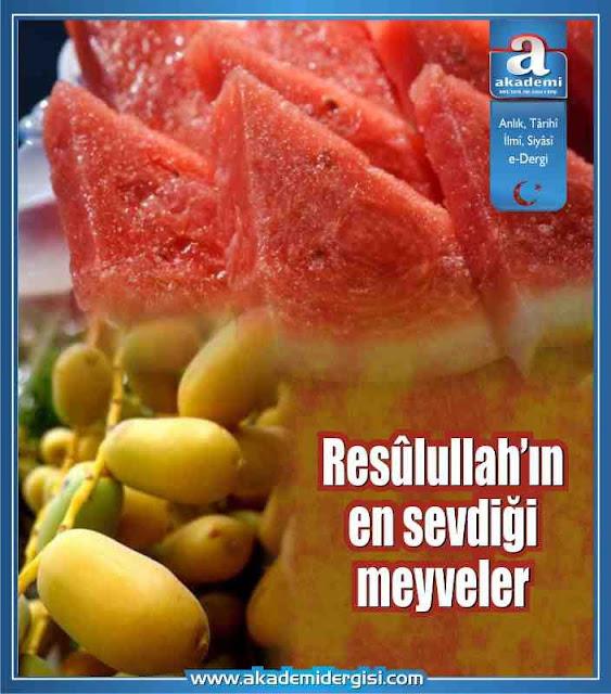 Resûlullah'ın (s.a.v.) en sevdiği meyveler; yaş hurma ve karpuz