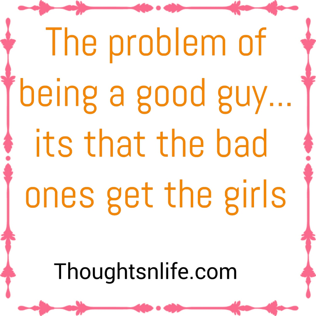 The problem of being good guy..