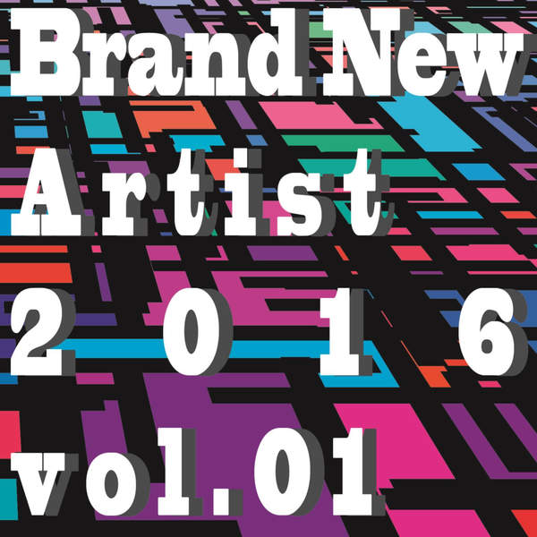 [Album] Various Artists – Brand New Artist 2016 vol.01 (2016.01.06/MP3/RAR)