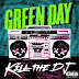 "Listen to new song of Green Day ""Kill The DJ"""