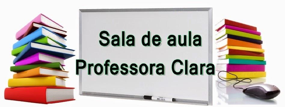 Sala de aula Professora Clara