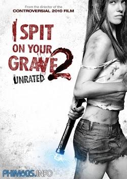 Ngày Của Đàn Bà 2 - I Spit On Your Grave 2 () Poster