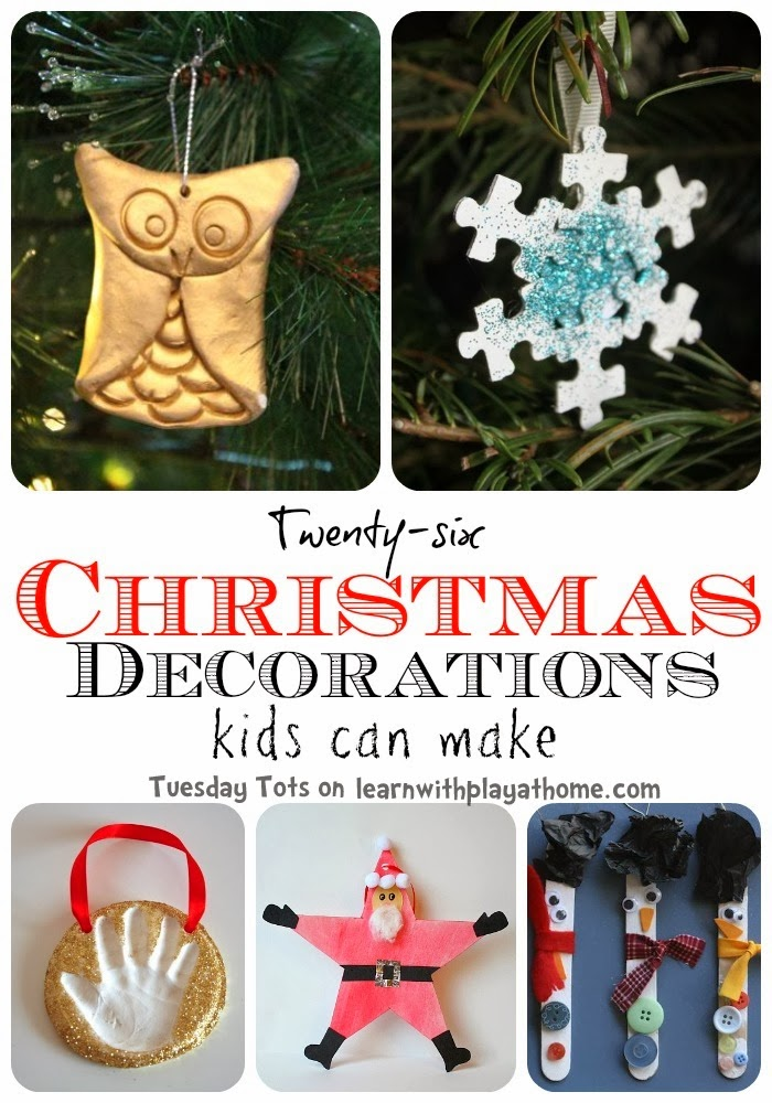 Learn with play at home 26 christmas decorations kids can for Christmas decorations to make at home with the kids