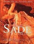 Marqués de Sade, Una Vida