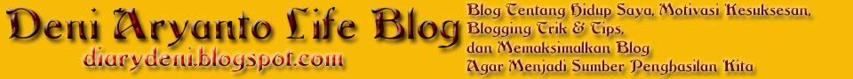 Deni Aryanto Life Blog