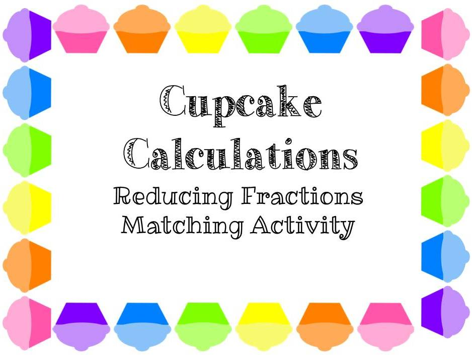 The Math Magazine: Reduce Fractions To Lowest Terms Cupcakes Matching ...