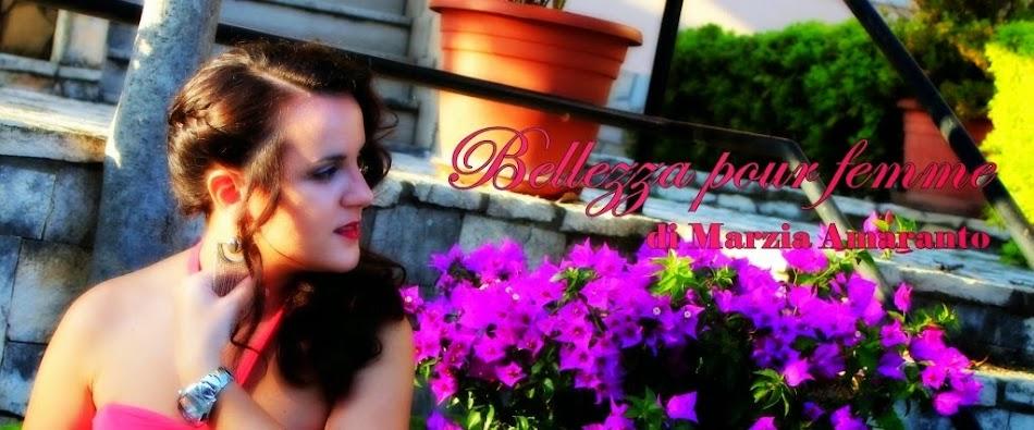 Bellezza pour femme di Marzia Amaranto | Fashion And Beauty Blogger