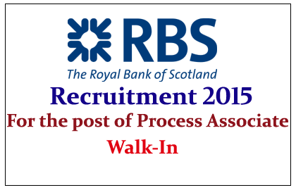 Royal Bank of Scotland Hiring for the post of Process Associate 2015