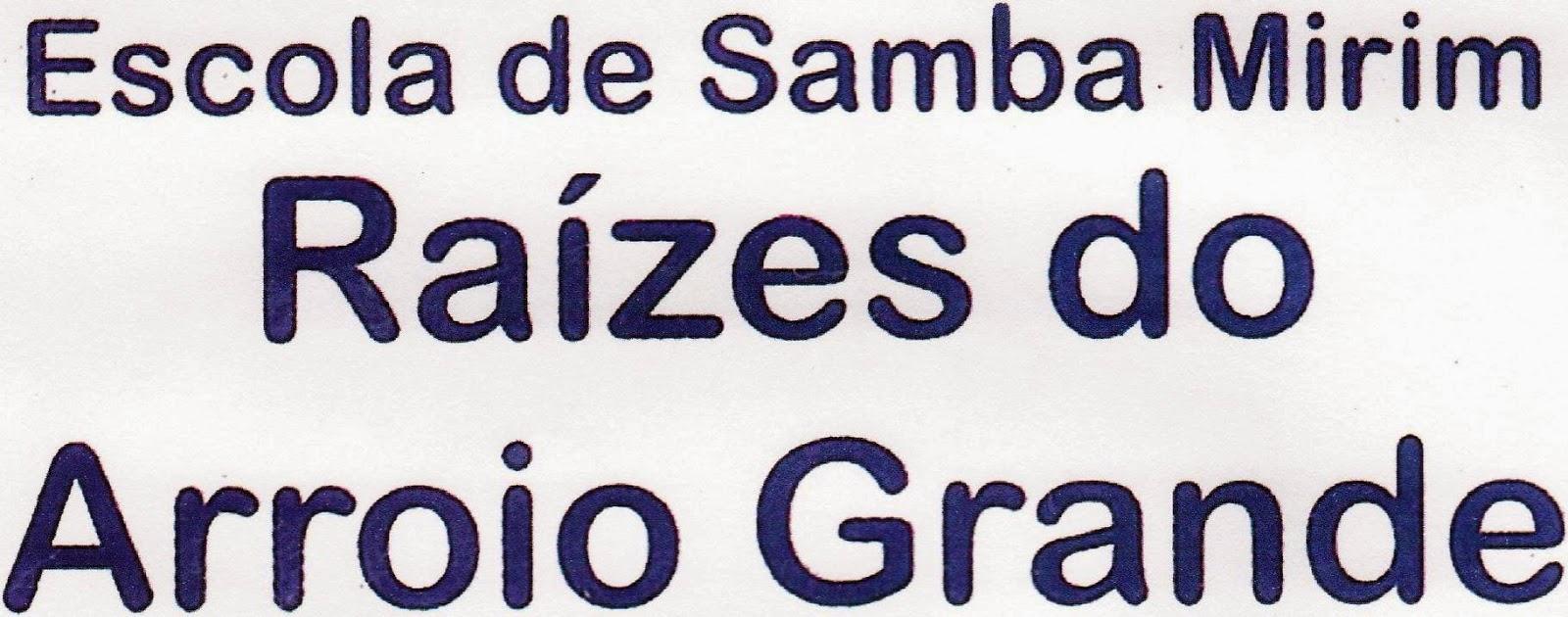 http://2.bp.blogspot.com/-fyaeOWMZuLM/Uzgc4IOhIDI/AAAAAAAACPM/-AgaM7OGEsg/s1600/ESCOLA+DE+SAMBA+MIRIM+RA%C3%8DZES+DO+ARROIO+GRANDE.JPG