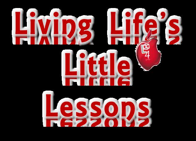 Living Life's Little Lessons