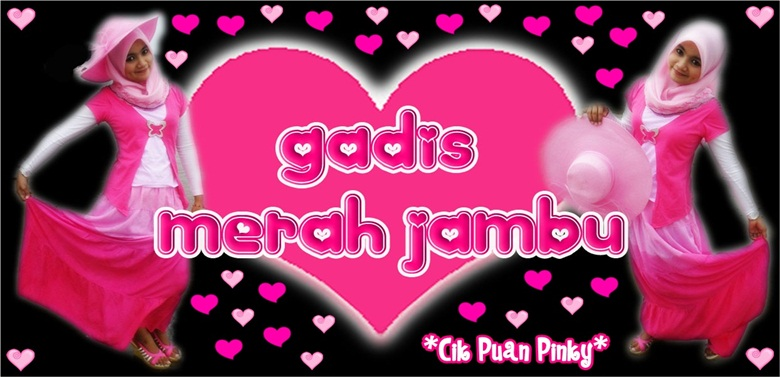 ♥ SiGadisMerahJambu ♥