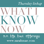 What I Know Now: our life lived offerings