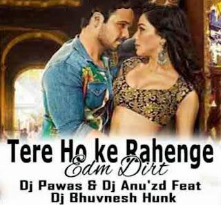 TERE HOKE RAHENGE (EDM DIRT) - DJ PAWAS & DJ ANU'ZD FEAT DJ BHUVNESH HUNK