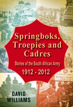 Springboks, Troepies and Cadres: Stories of the South African Army 1912-2012