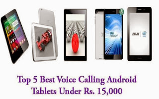 this is a non-biased list of top 5 best Android Tablets with voice calling support under Rs. 15,000 to buy right now in 2013.
