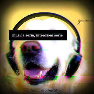 Tommaso Busatto - Musica seria, intenzioni serie - free download
