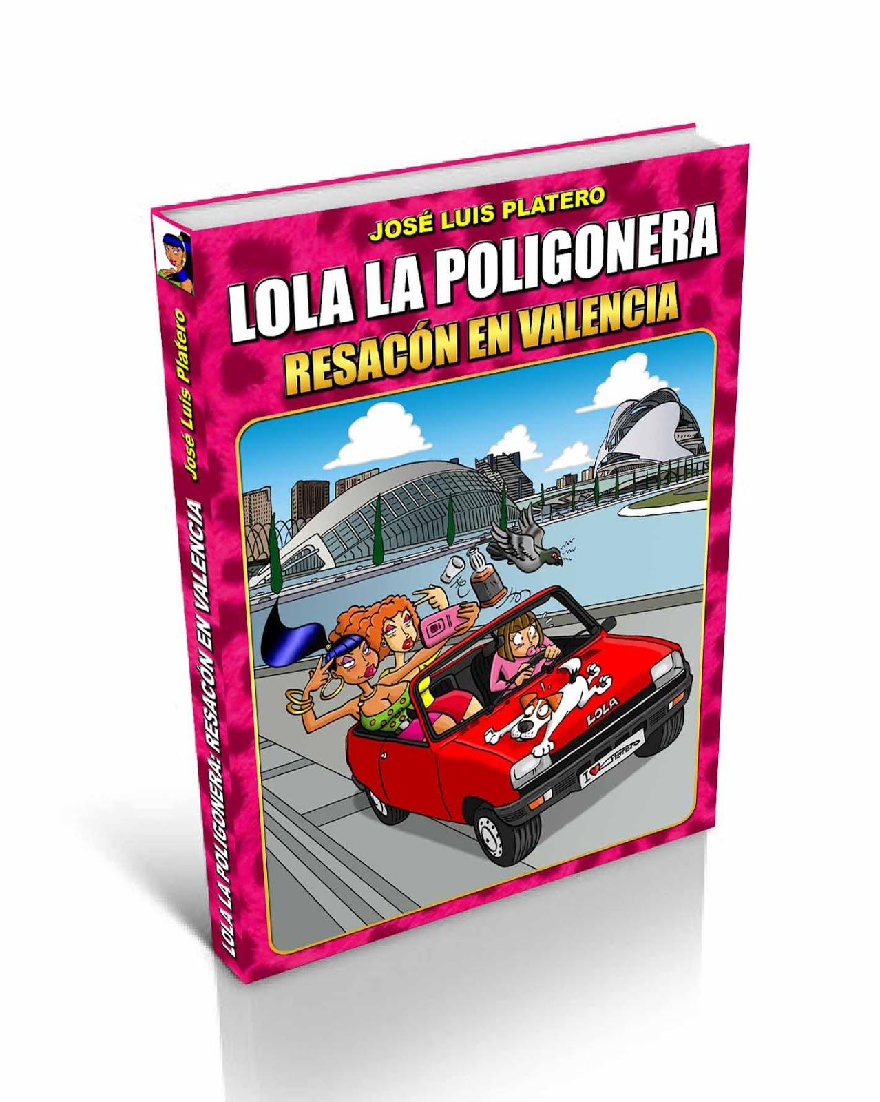 """""""LOLA LA POLIGONERA: RESACÓN EN VALENCIA"""" ¡YA A LA VENTA!"""