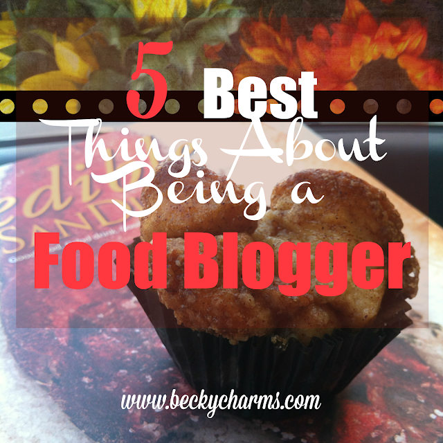 5 Best Things About Being a Food Blogger by BeckyCharms