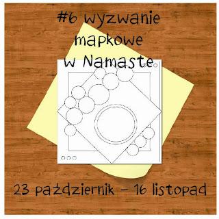 http://www.swiatnamaste.blogspot.com/2013/10/6-wyzwanie-z-mapka.html