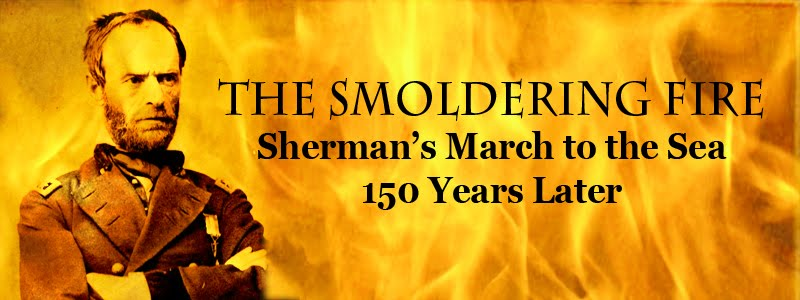 The Smoldering Fire - Sherman's March to the Sea 150 Years Later