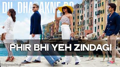 Phir Bhi Yeh Zindagi Lyrics Dil Dhadakne Do - Priyanka Chopra