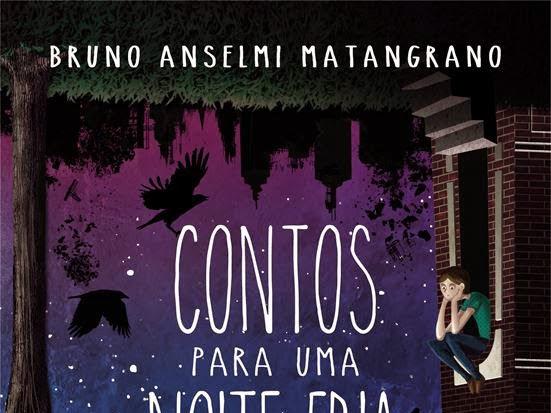 Contos para uma Noite Fria, de Bruno Anselmi Matangrano e Llyr Editorial (Editora Vermelho Marinho)