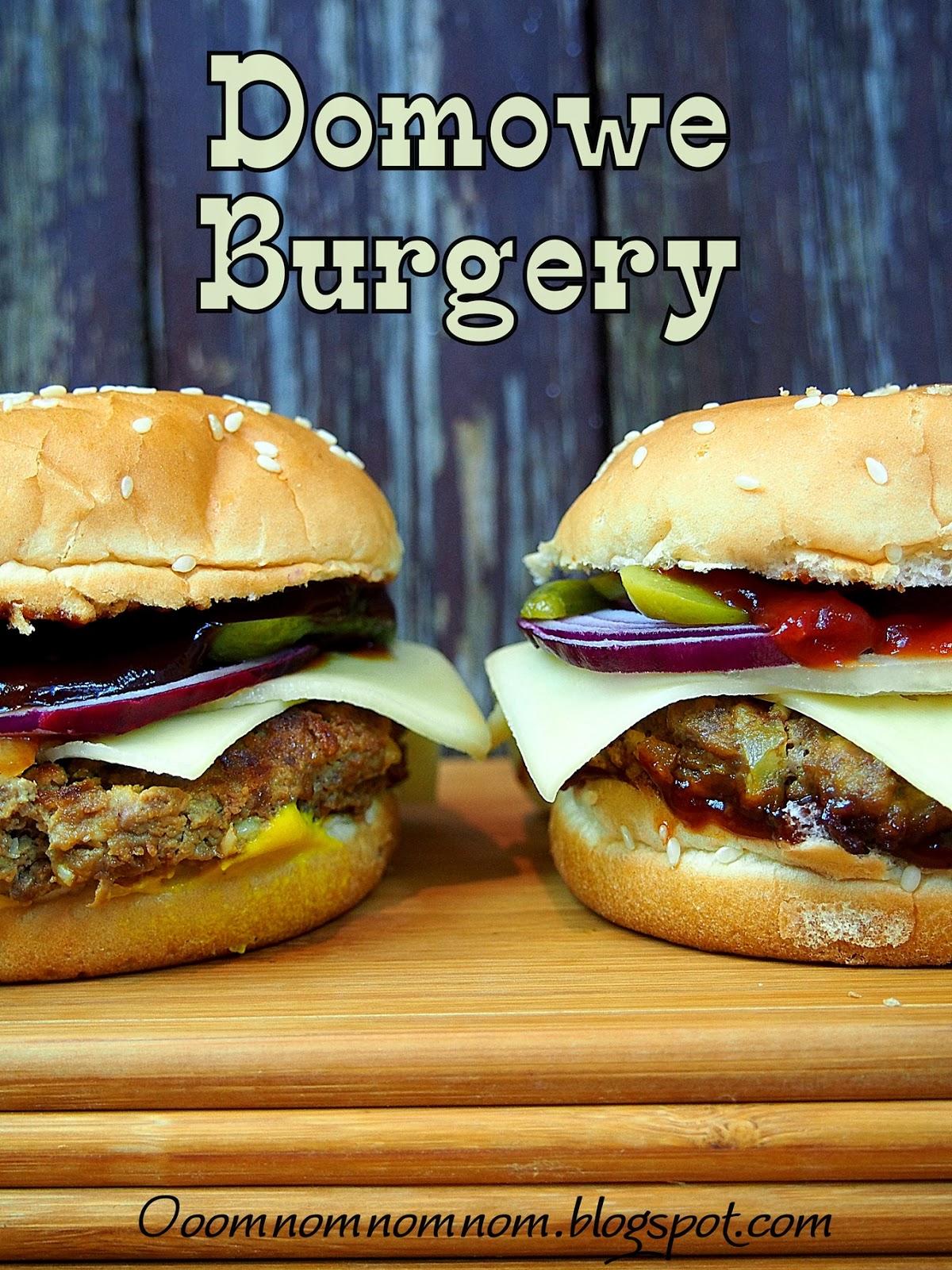 Ooomnomnomnom Pyszne Domowe Burgery Hamburgery Czyli