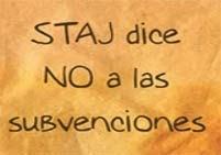 STAJ dice NO A LAS SUBVENCIONES