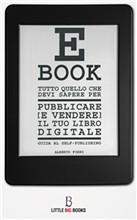 Tutto quello che devi sapere per pubblicare (e vendere) il tuo e-book - Guida al self-publishing