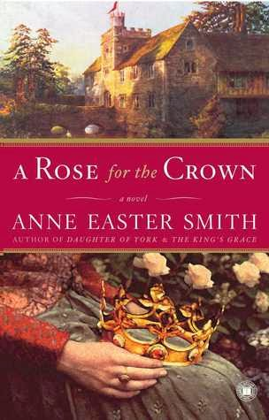 https://www.goodreads.com/book/show/21062.A_Rose_for_the_Crown?from_search=true