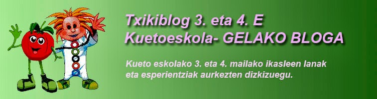 Txikiblog 3. eta 4. E   Kuetoeskola- GELAKO BLOGA