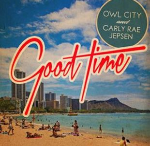 Owl City - Good Time lyrics