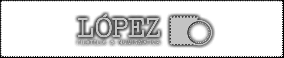 López - Filatelia y Numismática