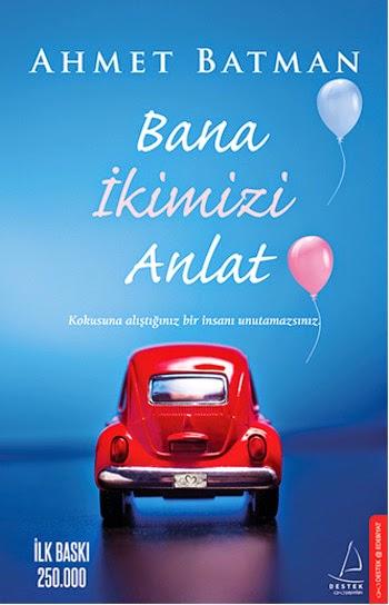 Bana ikimizi Anlat - Ahmet Batman - kitap indir | Pdfindir.net