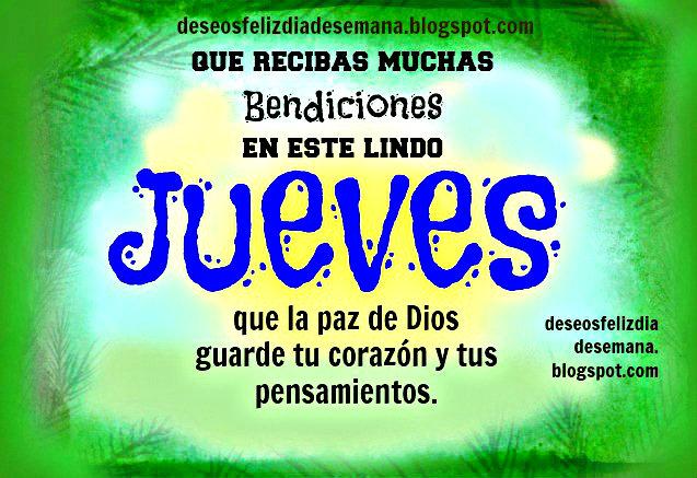 Feliz Jueves. Bendiciones en este Día. Imágenes cristianas feliz día, buenos días, Lindo Jueves, postales cristianas, tarjetas días de semana. Buenos deseos.