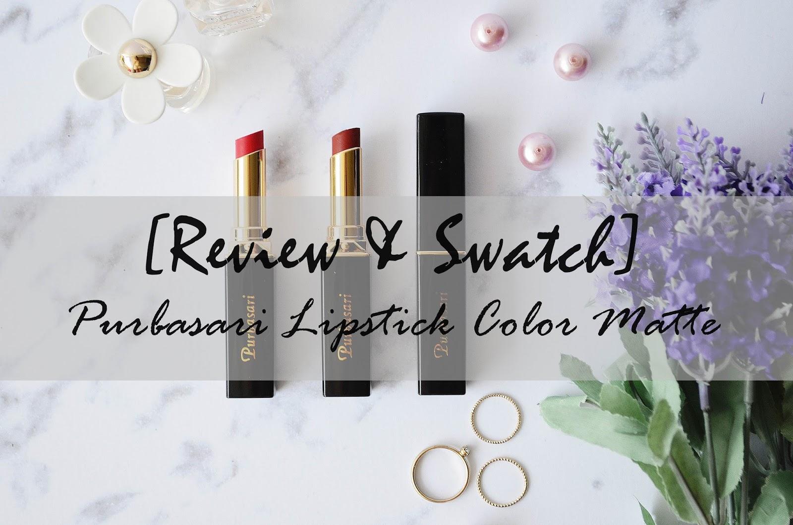 Da Sisters Blog Review Swatch Purbasari Lipstick Color Matte Lipstik Collor Selamat Pagi Beauty Seperti Biasa Saya Akan Memulai Ini Dengan Sebuah Terbaru Sebenarnya Sich Sudah Nge Hits