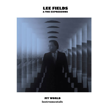 "Soul - Lee Fields and The Expressions ""My World"" Instrumentals"