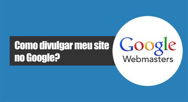 Como divulgar meu site no Google?