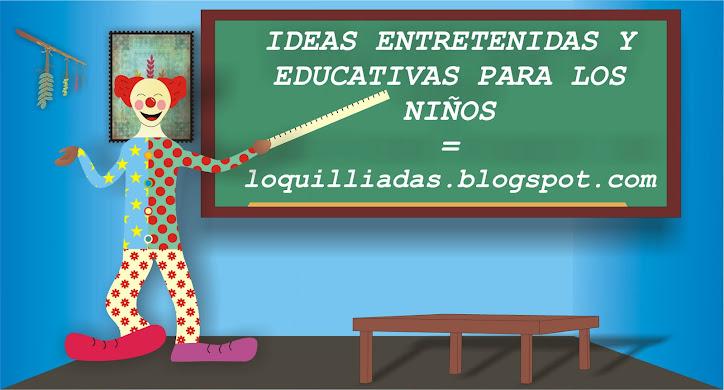 IDEAS ENTRETENIDAS Y EDUCATIVAS PARA LOS NIÑOS