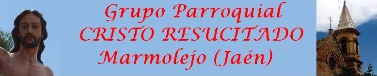 Grupo Parroquial CRISTO RESUCITADO Marmolejo (Jaen)